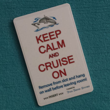 "One ""Keep Calm and Cruise On"" Cruise Light Card - For all cruise lines with card-slot technology!"