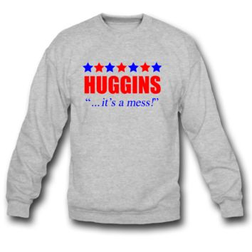 Marty Huggins It's A Mess The Campaign sweatshirt crewneck