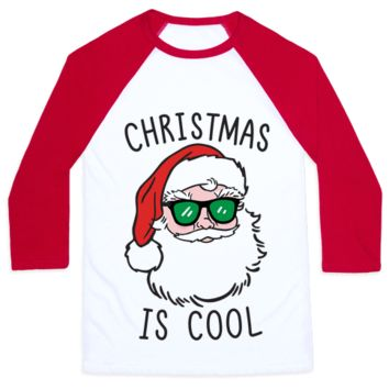 CHRISTMAS IS COOL BASEBALL SHIRT