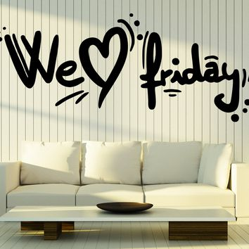 Large Vinyl Decal Words Inspiration Quotes We Love Friday Wall Sticker (n1004)