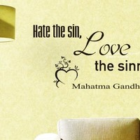 Wall Vinyl Decal Quote Sticker Home Decor Art Mural Hate the sin, love the sinner Mahatma Ganghi Z75