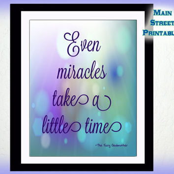 Even Miracles Take a Little Time,The Fairy Godmother, Cinderella, Art Typography, 8 X 10 Print Wall Art Poster,  DOWNLOAD