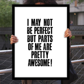 "Inspirational Print Typography Poster ""I May Not Be Perfect"" Motivational Print Black and White Wall Decor Awesome Fall Trends Autumn Trends"