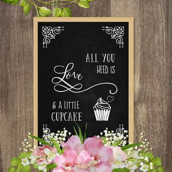 Cupcake sign, All you need is love and a cupcake, Wedding chalkboard sign, Chalkboard wedding collection, Rustic country wedding decorations