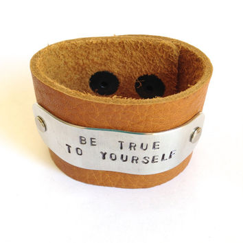 Be True To Yourself - Hand Stamped Leather Cuff Bracelet -  Personalized gift for her
