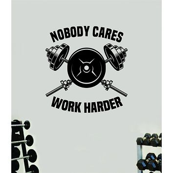 Nobody Cares Work Harder Gym Weights Fitness Quote Health Work Out Decal Sticker Vinyl Art Wall Room Decor Teen Motivation Inspirational Girls Lift