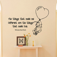 Wall Decals Quotes - Winnie the Pooh The Things That Make Me Different Are The Things That Make Me- Wall Decals Nursery Q015