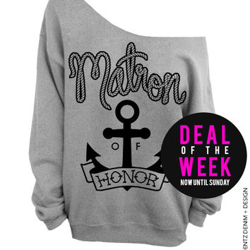 Anchor Matron of Honor - Gray Off The Shoulder Slouchy Sweatshirt