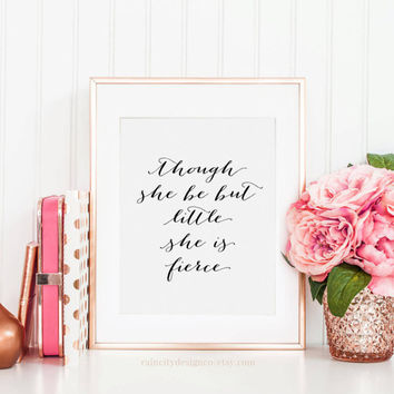 Though she be but little she is fierce, Gift For Her, Nursery Art, Nursery Decor, Printable Childrens art, Girl Nursery, Childrens Quote