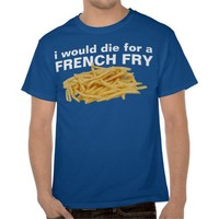 french fry tshirt from Zazzle.com