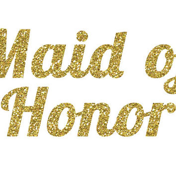 Maid of Honor Glitter Iron-On Vinyl Decal - Glitter Decal - 5 Colors - DIY Maid of Honor Shirt - DIY Bridal Party Gift