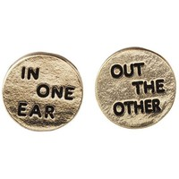 In One Ear Out The Other Gold Studs Earrings