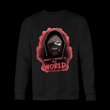 Tokyo Ghoul - Kaneki What's wrong is this world - Unisex Sweatshirt T Shirt - TL01048SW
