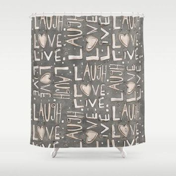 Shower Curtain  'Grey Laugh. Love. Live'