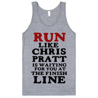 RUN LIKE CHRIS PRATT IS WAITING FOR YOU AT THE FINISH LINE