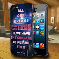 Dreams True Disney Quote - Print on Hard Cover For iPhone 4/4S and iPhone 5 Case - Please Leave Message For Device And Colour Case