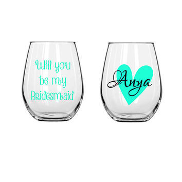 Will you be my bridesmaid wine glasses, bridal party glass, bridesmaid wine glass, wedding party favor, personalized glass, stemless glass