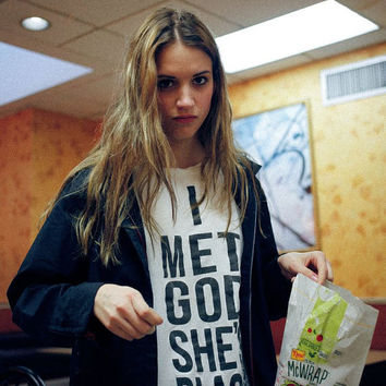 I met GOD SHE'S BLACK cara delevigne o'callaghan drake funny text quotes slogan tshirt text cool white tshirt gifts for her women tshirt god