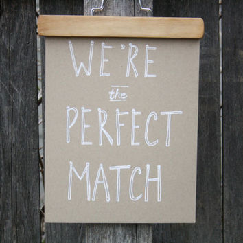 Print - We're the Perfect Match Screen Print White on Kraft French Paper