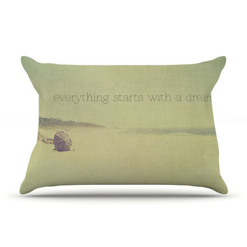 "Ingrid Beddoes ""Everything Starts With A Dream"" Beach Quote Pillow Sham"