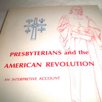 Presbyterians And The American Revolution An Interpretive Account Vol. 54 Number 1 Spring 1976 Vintage Book / Journal