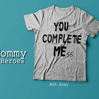 you complete mess Tshirt , Adult t shirt,Dady T shirt, Mommy Tshirt