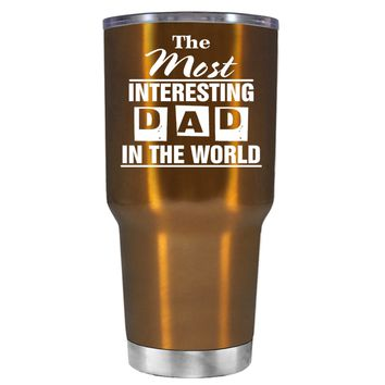 Most Interesting Dad in the World on Copper 30oz Tumbler Cup