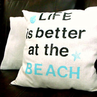 Life is better at the Beach Pillow