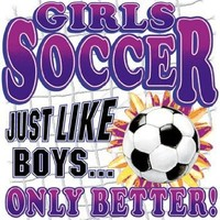 Girls Soccer Just Like Boys Only Better Womens T-Shirt-small