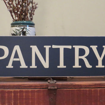 Pantry Kitchen custom wood sign - shelf sitter - wall hanging - home decor