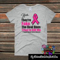 Breast Cancer Yes They are Fake Awareness Shirts