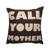 Call Your Mother Pillow- Cocoa/Oatmeal