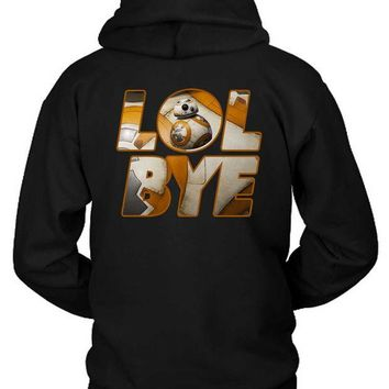 DCCKG72 Star Wars The Force Awakens Droid Bb Eight Quotes Lol Bye Hoodie Two Sided
