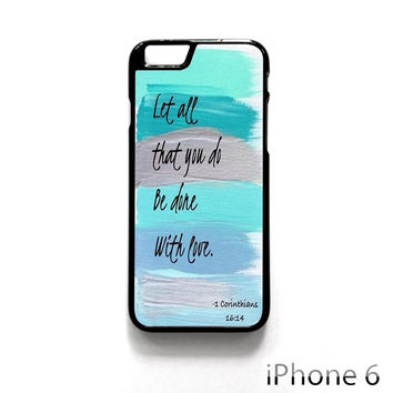 Christian Quotes Bible Corinthians Let All That You Do Be Done With Love for Iphone 4/4S Iphone 5/5S/5C Iphone 6/6S/6S Plus/6 Plus Phone case