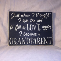 """Grandmother Gift, """"Just when I thought I was too old to fall in love"""", Grandparent Quote, Simply Fontastic, Love Quote, Grandparent Quote"""
