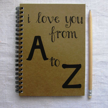 I love you from A to Z - 5 x 7 journal