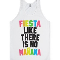 Fiesta Like There Is No Manana-Unisex White Tank