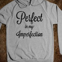 Perfect in my Imperfection (Hoodie) - Quotes and Sayings