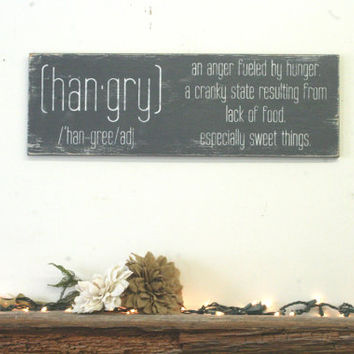 Hangry An Anger Fueled By Hunger Kitchen Sign Wood Kitchen Sign Distressed Wood Shabby Chic Decor
