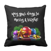 May your days be merry & bright (black/white) throw pillow