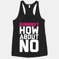 Running? How About No