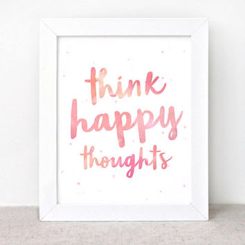 Inspirational Wall Art Typographic Print - 8x10 Art Print - Think Happy Thoughts - Dorm Decor - Watercolor Style Coral Orange Pink
