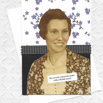 Quirky Blank Note Card for Those With British Envy - She Wished She Sounded Like Queen Elizabeth