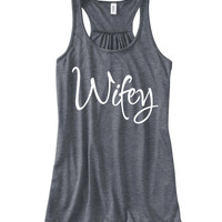 Wifey Graphic Tank Top, Flowy Tank Top, Wedding Tank Top, Brides Shirt, Bridal, Wedding Shirt, Bride Tank Top