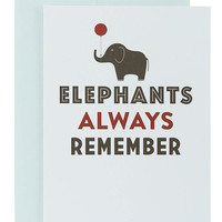 Elephants Never Forget Birthday Card