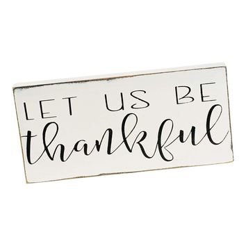 Let Us Be Thankful Wooden Sign