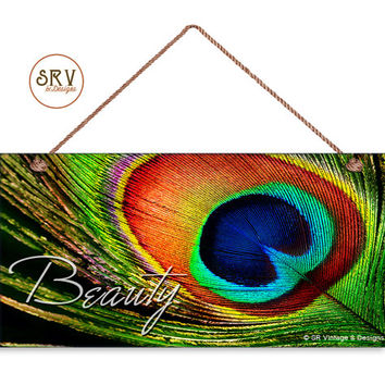 "Peacock Sign, Beauty, Peacock Feather, Bird, Weatherproof, 5"" x 10"" Sign, Colorful Wall Plaque, Housewarming Gift, Made To Order"