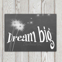 Dream big chalkboard printable Inspirational quote print Sign Home decor Wall art Typography poster print INSTANT DOWNOLAD White letters