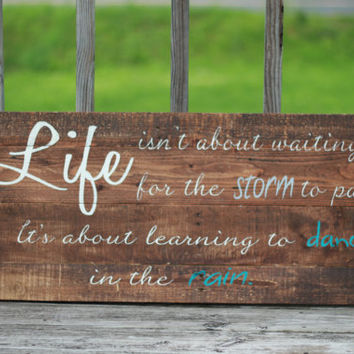 Wooden sign, Rustic sign, primitive sign, pallet wall art, dance in the rain, reclaimed wood wall art, farmhouse sign, quote on wood