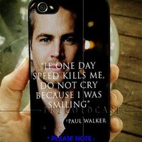 Paul Walker Quotes iPhone Case 4 / 4S / 5 Case Samsung Galaxy S3 / S4 Case